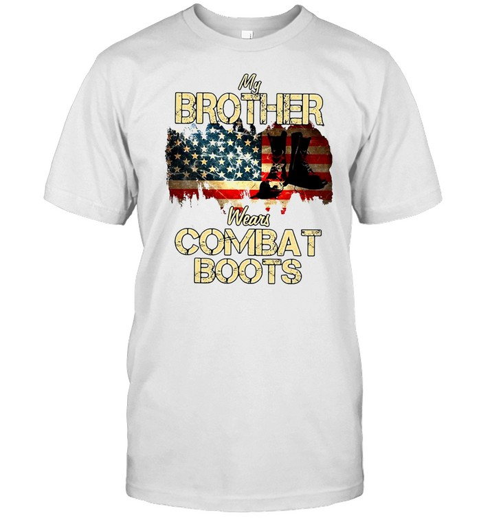 American Flag My Brother Wears Combat Boots Shirt