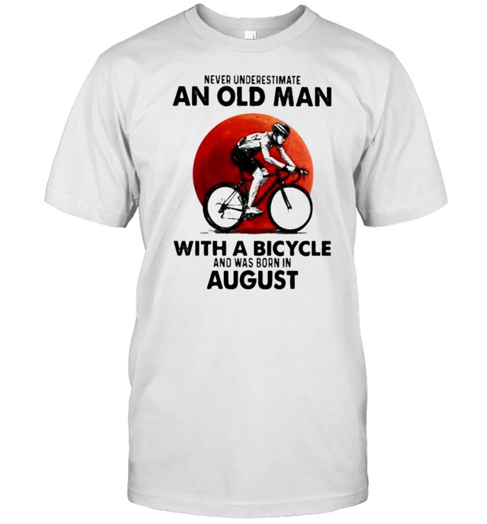 Never Underestimate An Old Man With A Bicycle And Was Born In August Blood Moon Shirt