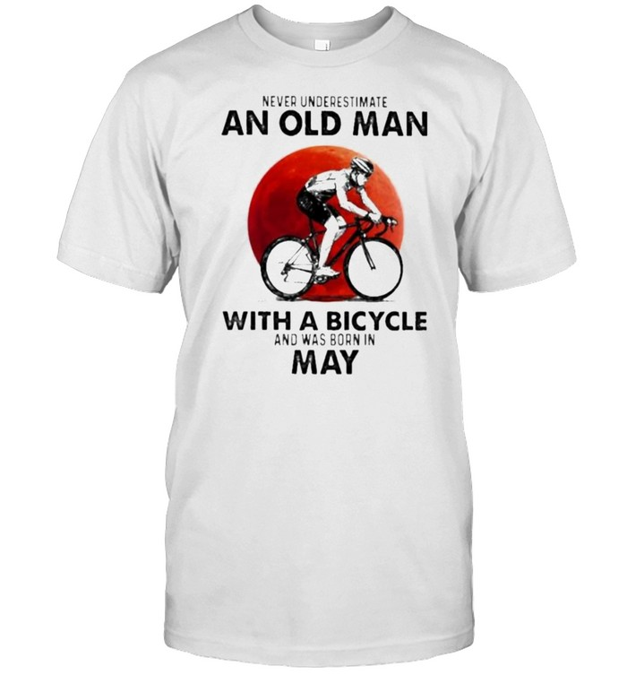 Never Underestimate An Old Man With A Bicycle And Was Born In May Blood Moon Shirt