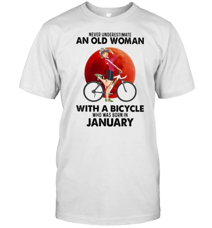 Never Underestimate An Old Woman With A Bicycle And Was Born In January Blood Moon Shirt
