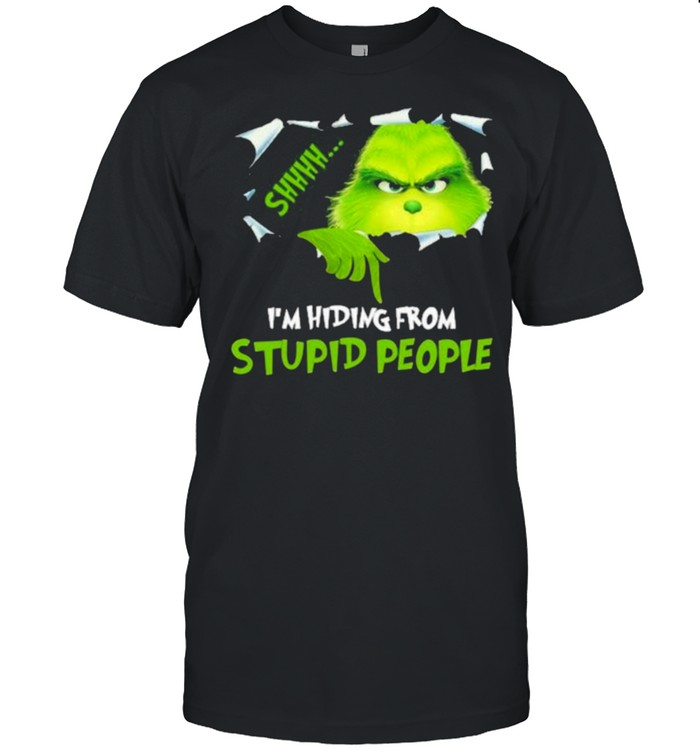 I'm Hiding From Stupid People Grinch Shirt
