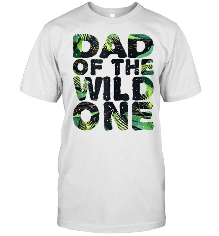 Mens Matching Family Jungle Dad Of The Wild One Shirt