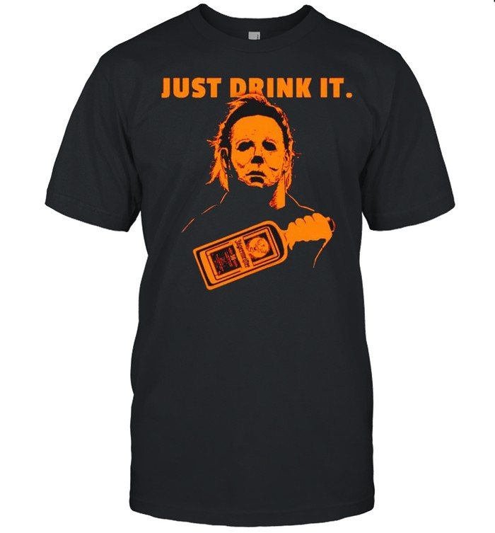 Michael Myers Jagermeister Just Drink It Shirt