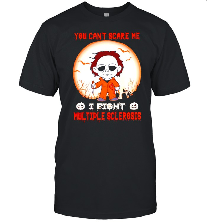 Michael Myers You Can't Scare Me I Fight Multiple Sclerosis Shirt
