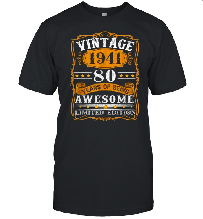 Vintage 80 Years Old Gift Made In 1941 Limited Edition Bday Shirt