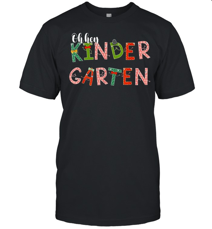 Ohhey Kindergarten Back To School For Teachers And Students Shirt