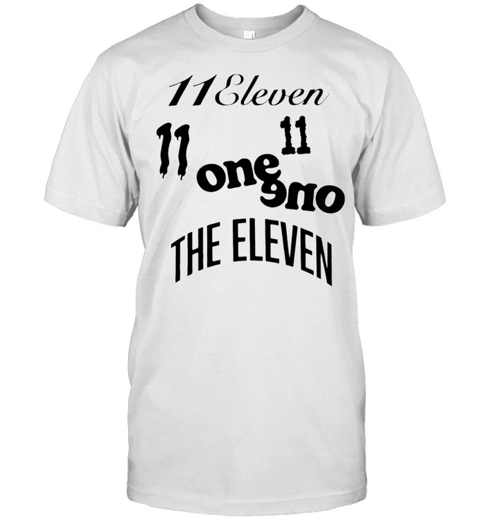 11 Eleven One One The Eleven Shirt