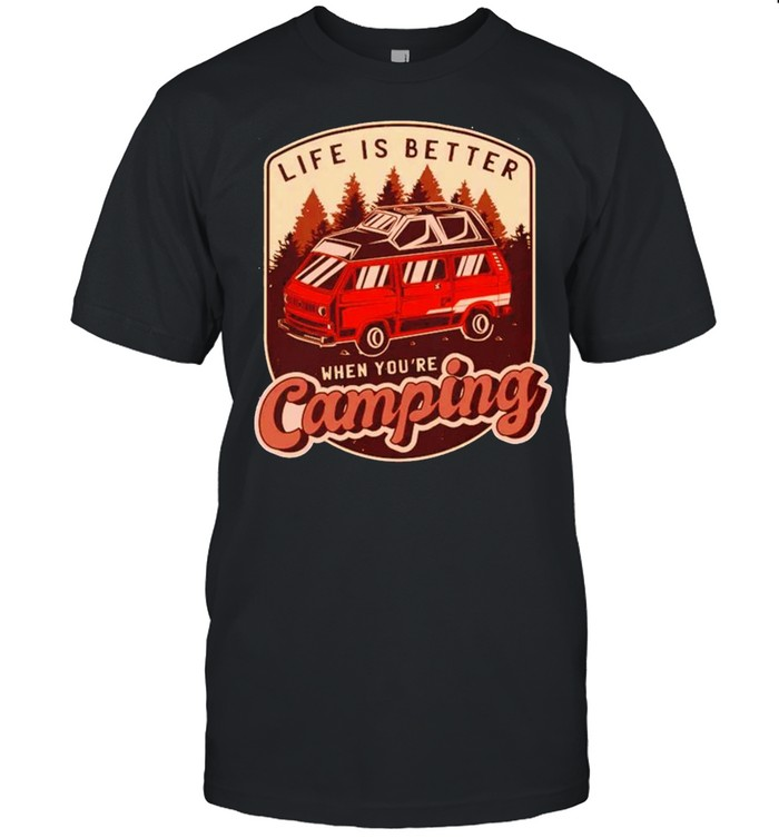 Life Is Better When You're Camping Vintage Shirt