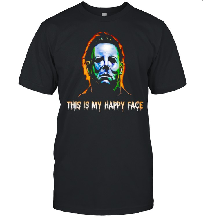 Michael Myers This Is My Happy Face Shirt