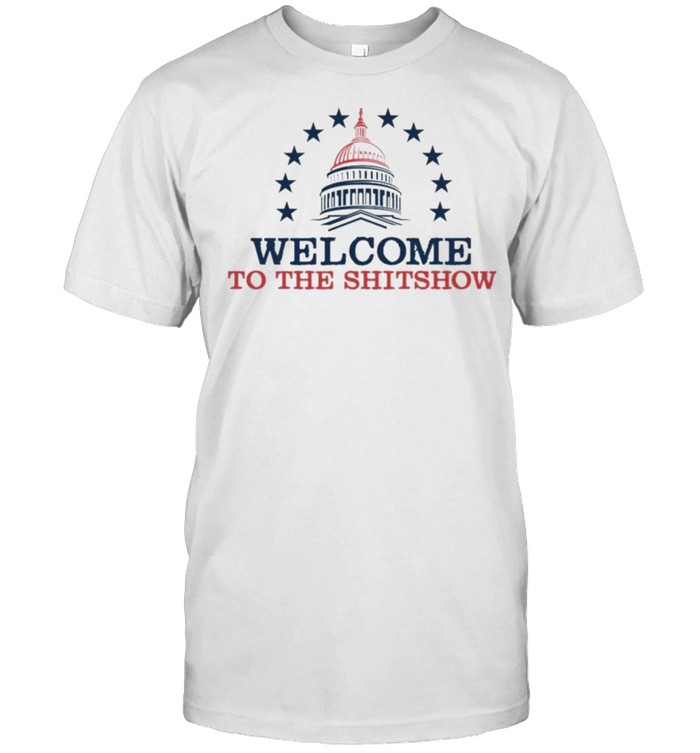White House Welcome To The Shitshow Shirt