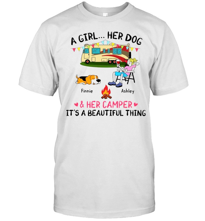 A Girl Her Dog Finnie Ashley And Her Camper It's A Beautiful Thing Shirt