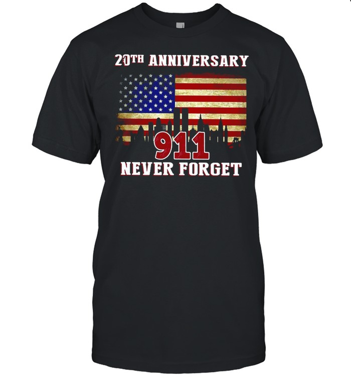 American Flag 20Th Anniversary 9-11 Never Forget Shirt