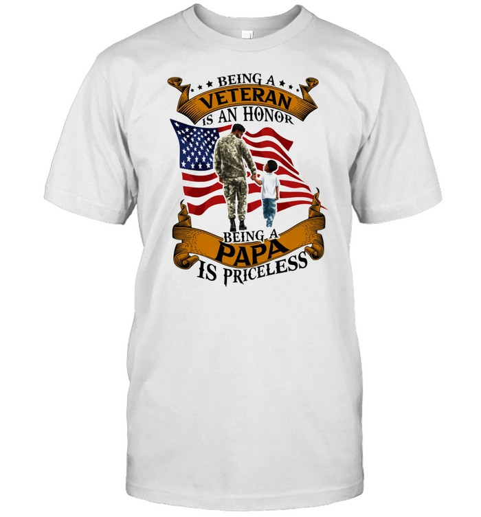 Being A Veteran Is An Honor Being A Papa Is Priceless American Flag Shirt