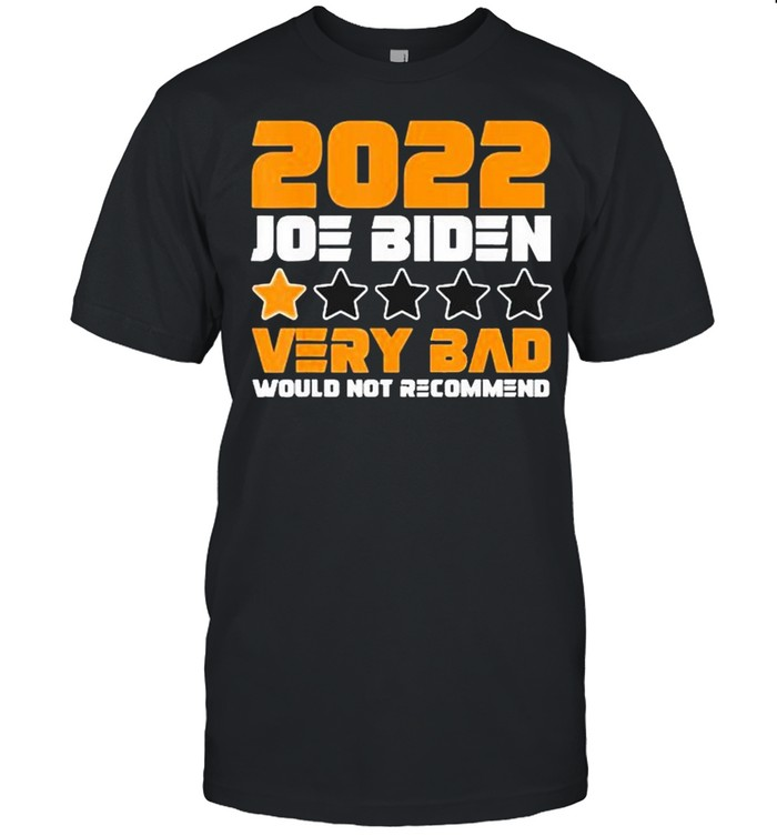 Funny Joe Biden 1 Star Rating Very Bad Would Not Recommend Shirt