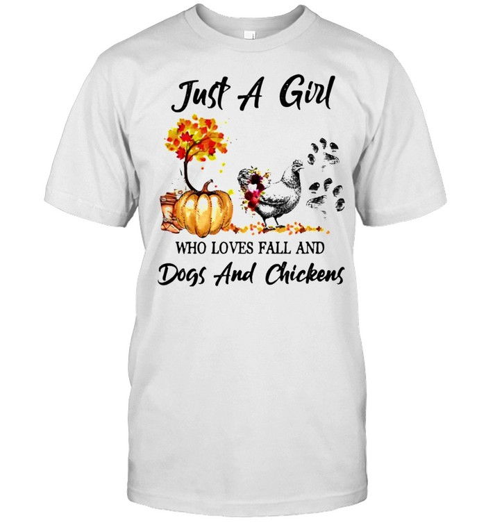 Just A Girl Who Loves Fall And Dogs And Chickens Shirt