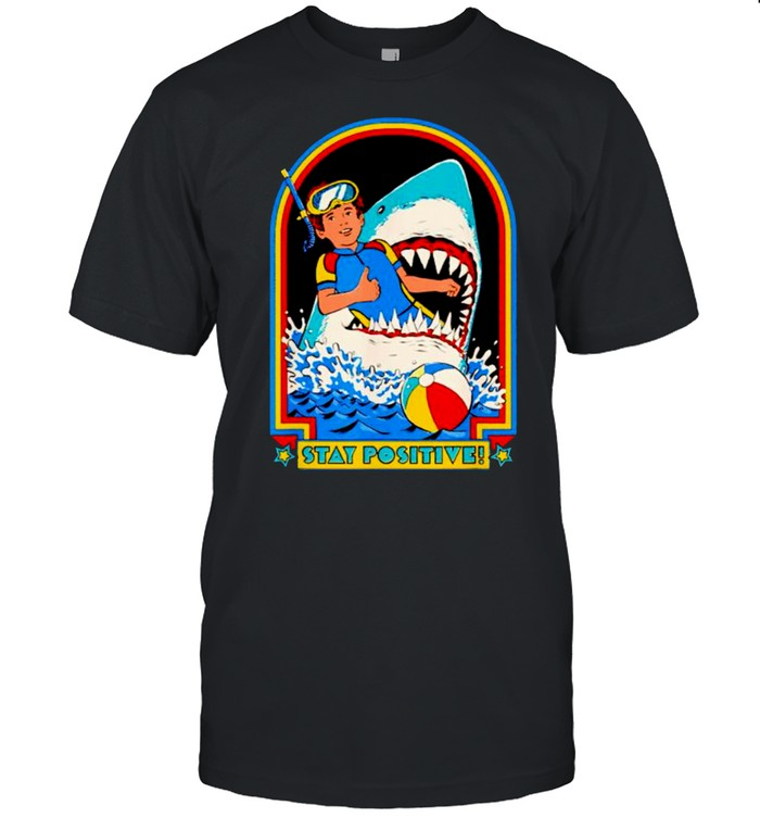 Stay Positive Shark Attack Comedy Shirt