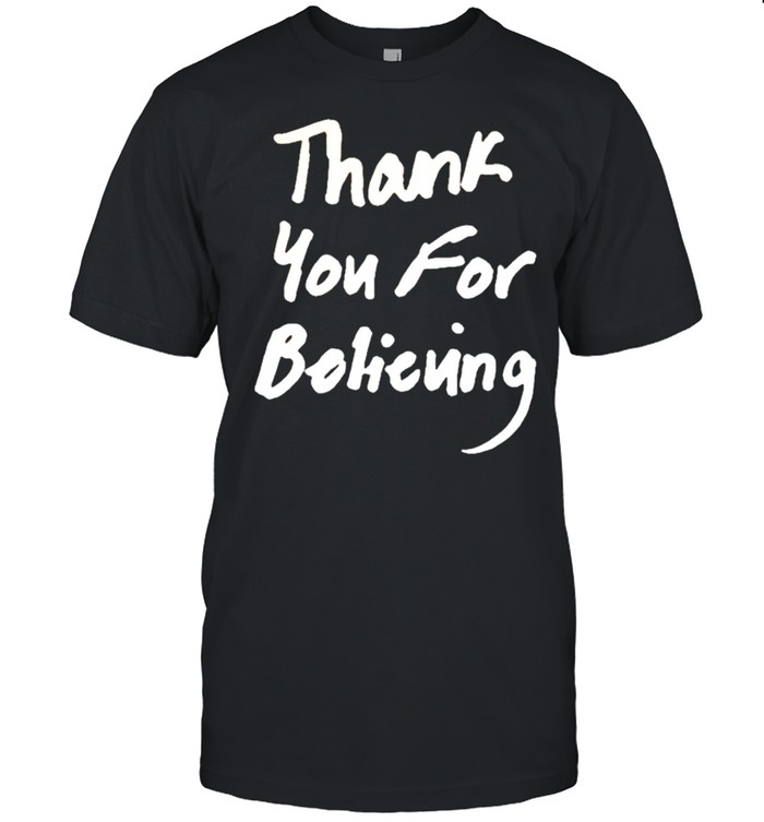 Toosii Thank You For Believing Shirt