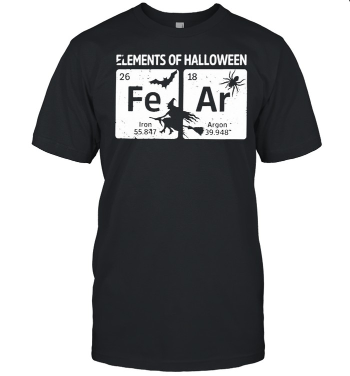 Which Element Of Halloween Fear Shirt