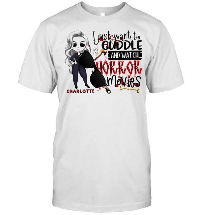 I Just Want To Cuddle And Watch Horror Movies Halloween Shirt