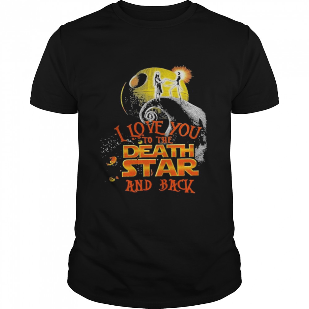 Jack Skeleton And Sally I Love You To The Death Star And Back Halloween Shirt