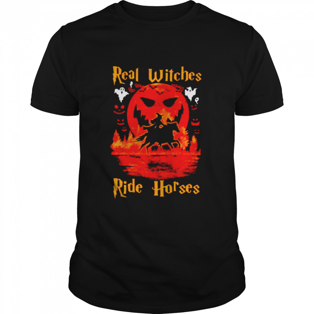 Real Witches Ride Horses Halloween Shirt