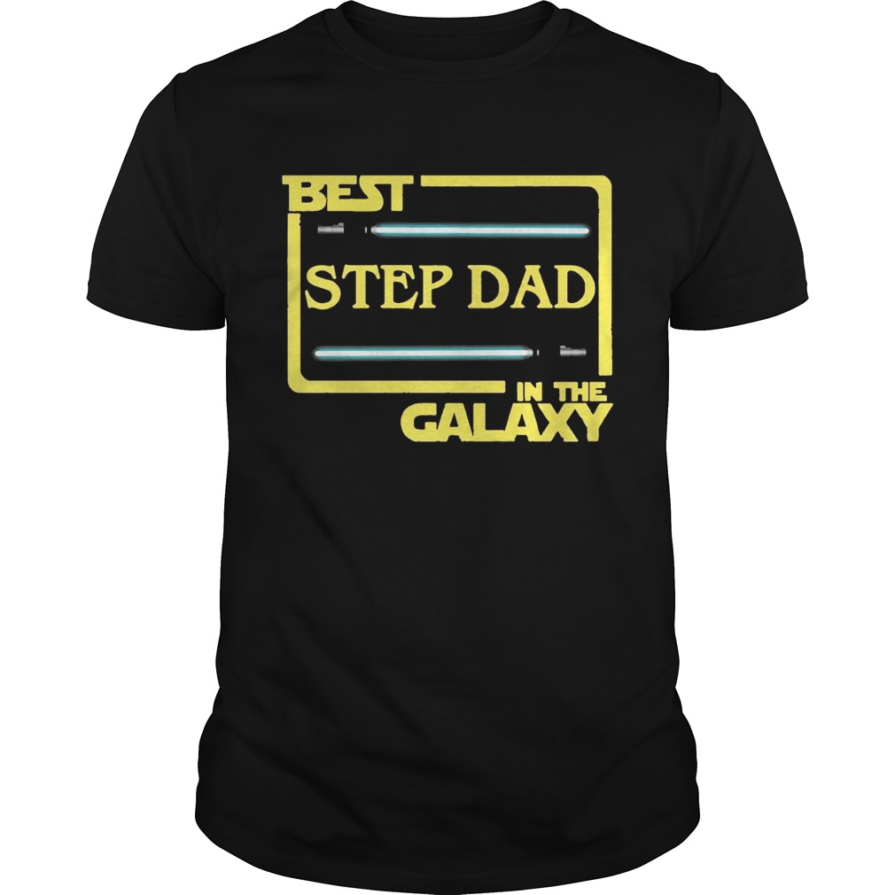 Best Step Dad In The Galaxy Shirt