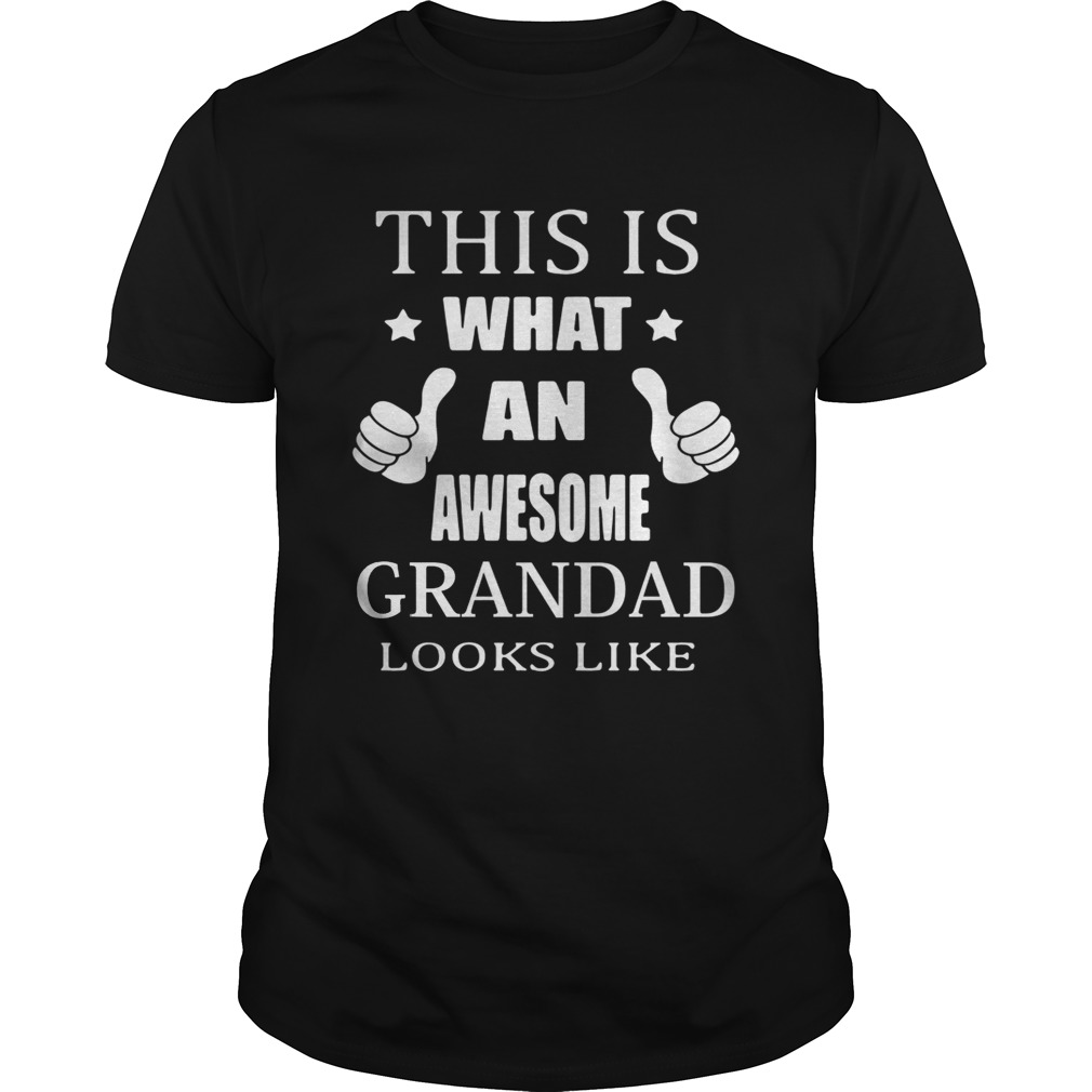 This Is What An Awesome Grandad Looks Like Shirt
