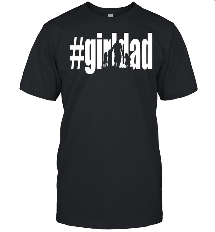 Girl Dad Father's Day Shirt